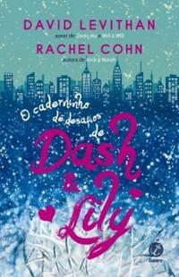06-O Caderninho de Desafios de Dash e Lily - David Levithan e Rachel Cohn