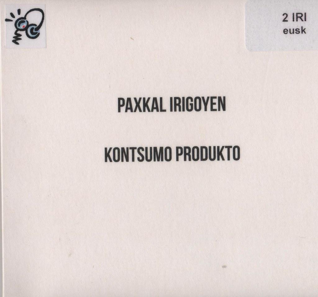 Kontsumo produkto / Paxkal Irigoyen   Irigoyen, Paxkal. Chanteur. Musicien