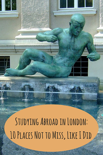 Studying Abroad in London: 10 Places Not to Miss Like I Did, Part 1