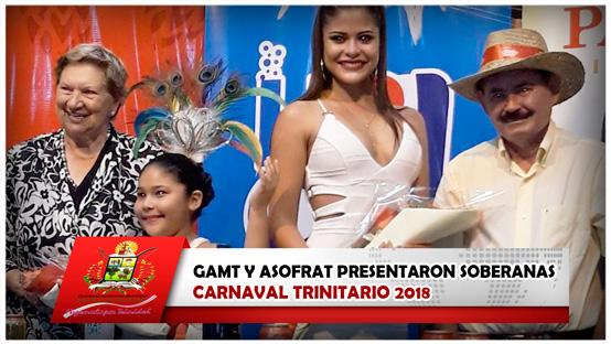 gamt-y-asofrat-presentaron-soberanas-carnaval-trinitario-2018