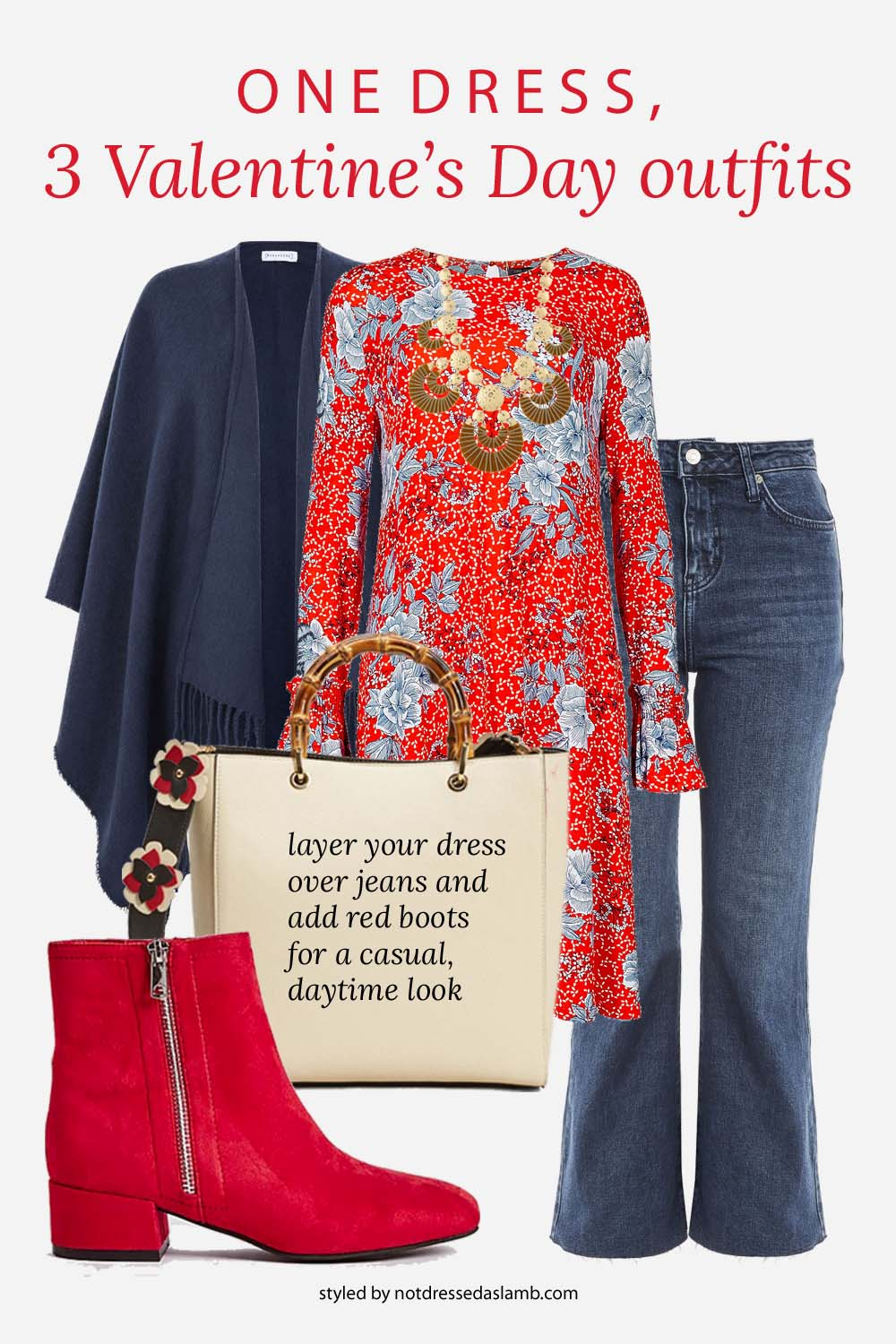 3 Ways to Style One Red Floral Dress for Valentine's Day | Casual and comfortable, with the dress layered over cropped flared jeans and red ankle boots, a wool cape and fabulous accessories