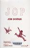 Jim Dodge, Jop