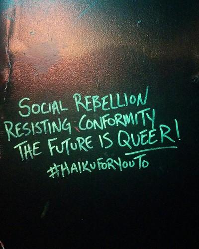 For a queer future #toronto #gay #lgbtq #future #graffiti #churchstreet #haikuforyouto