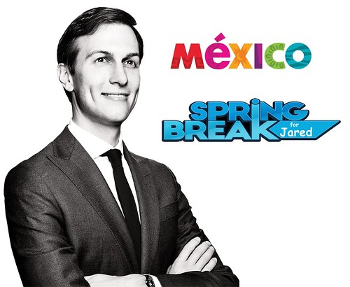 Jared Kushner Is In Mexico for Spring Break