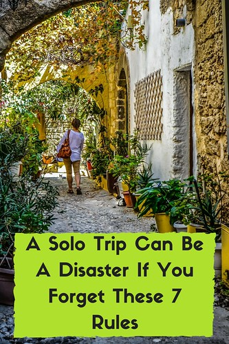 A Solo Trip Can Be A Disaster If You Forget These 7 Rules