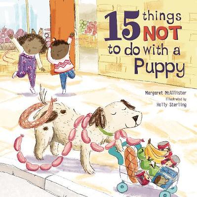Margaret McAllister and Holly Sterling, 15 things NOT to do with a Puppy