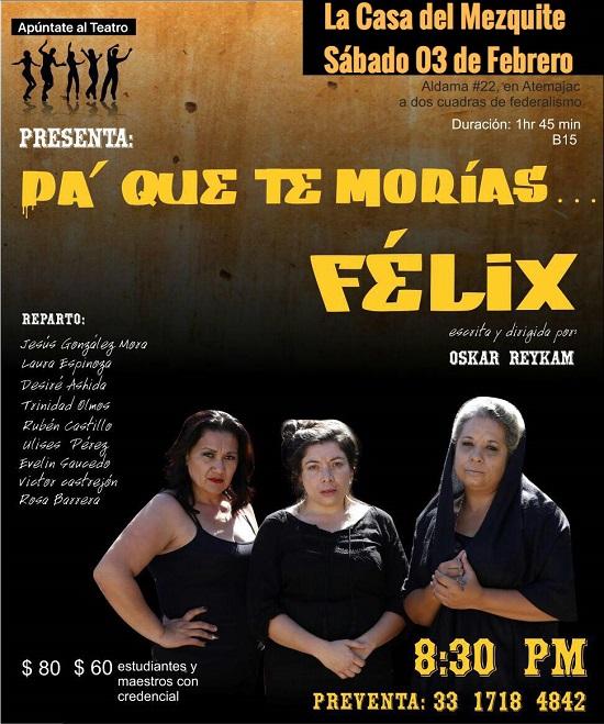 #DateAlaFuga #Cortesías / Pa´que te morías Félix / La Casa del Mezquite