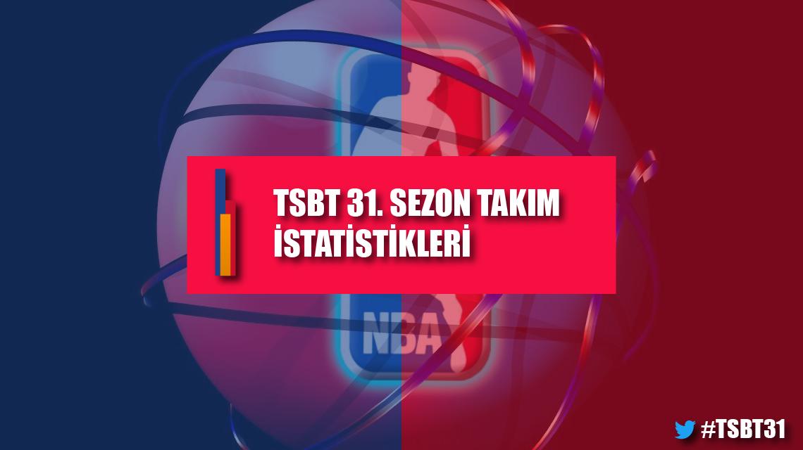 TSBT 31. Sezon Takım İstatistikleri