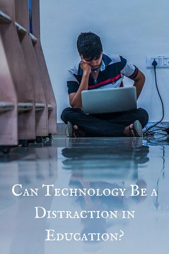 Can Technology Be a Distraction in Education?