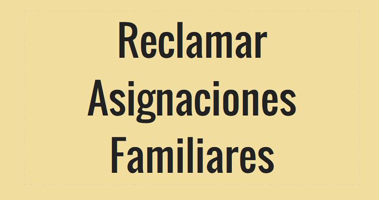 reclamar Asignaciones Familiares Impagas
