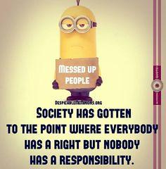 Society has gotten t