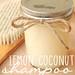 DIY Beauty Tips : DIY Organic Lemon Coconut Shampoo   www.EssentiallyEc...