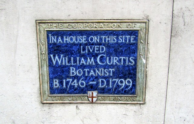 William Curtis blue plaque - In a house on this site  lived  William Curtis  botanist  B. 1746-D.1799