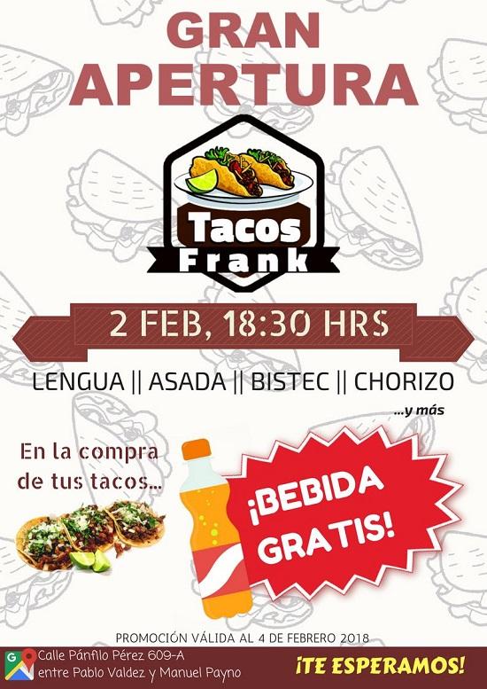 Tacos Frank – Gran Apertura!! 2 de febrero, 18:30 hrs.