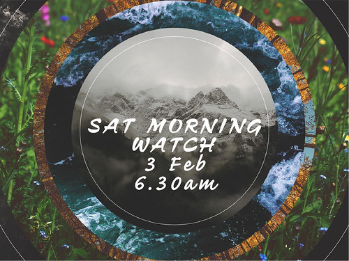 sat morn watch 3 feb