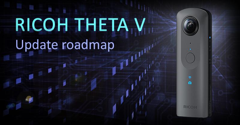 RICOH THETA V update roadmap