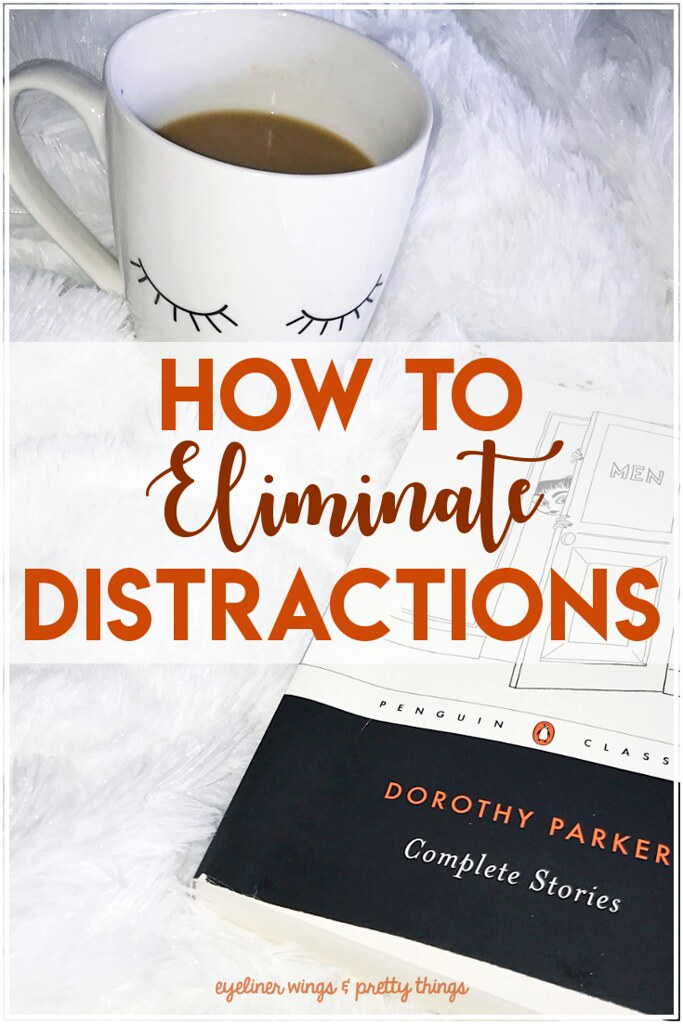 How to Eliminate Distractions - The Guide to Staying Focused