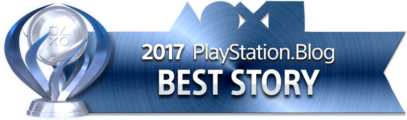 PlayStation Blog Game of the Year 2017 - Best Story (Platinum)