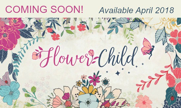 Flower Child -- Coming Soon April 2018!