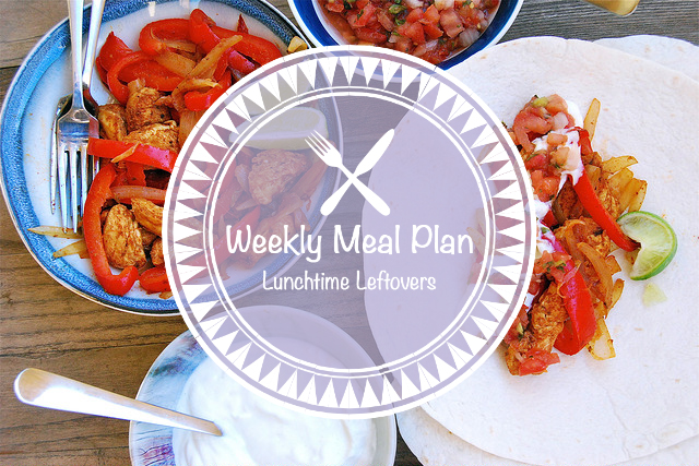 Weekly Meal Plan - Lunchtime Leftovers
