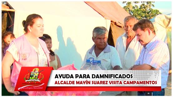alcalde-mayin-suarez-visita-campamentos-con-ayuda-para-damnificados