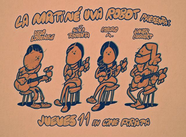 Afiche La Matiné Uva Robot presenta Diego Lorenzini, Niña Tormenta, Rosario A. y Javier Bobbert en Cine Pirata 11 enero