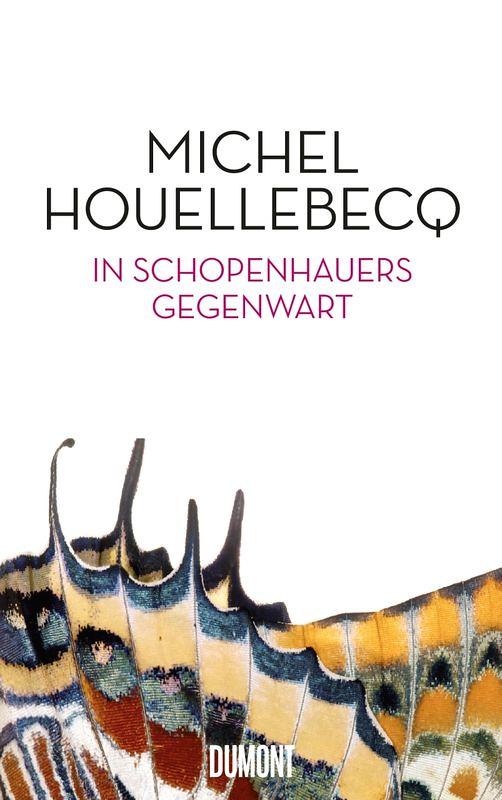 Michel Houellebecq, In Gegenwart Schopenhauers