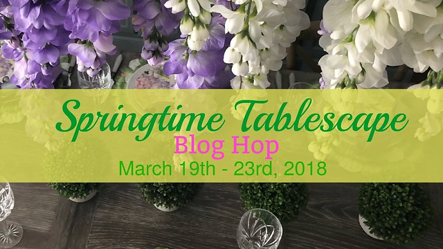 Spring Tablescapes Blog Hop 2018