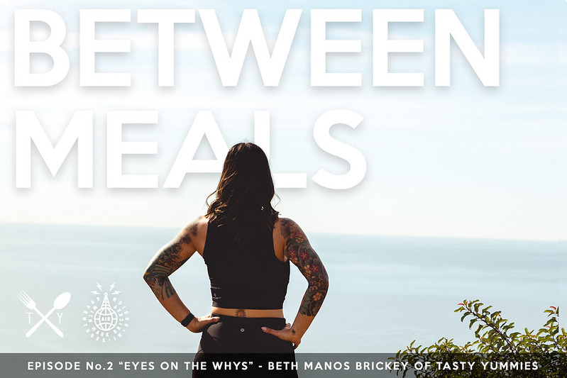 Between Meals Podcast. Episode 02: Eyes on the Whys.