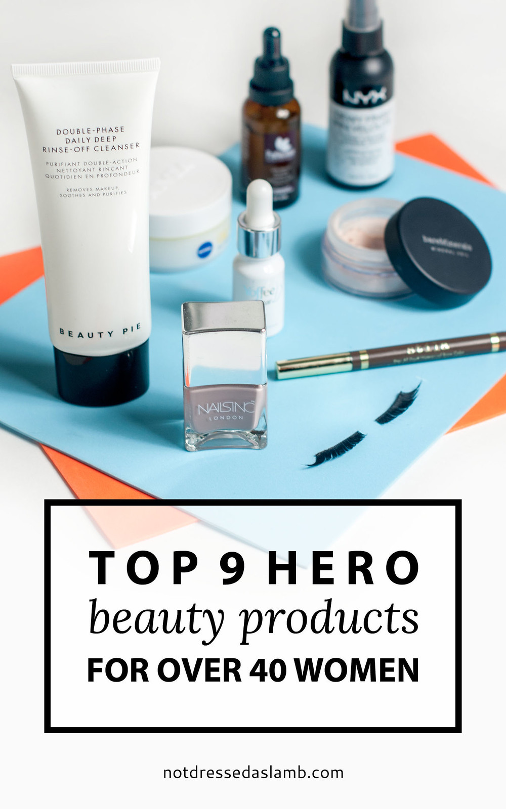 My Top 9 Hero Beauty Products for Over 40 Women | Not Dressed As Lamb