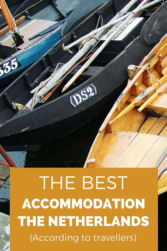 The best accommodation in The Netherlands, according to travellers | Your Dutch Guide