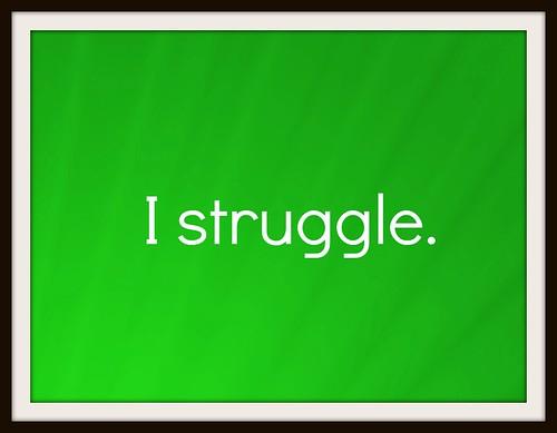 i-struggle