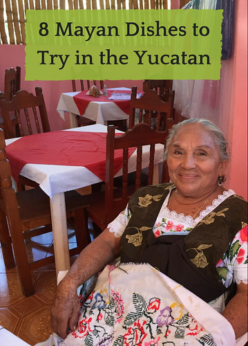 8 Mayan Dishes to Try in the Yucatan