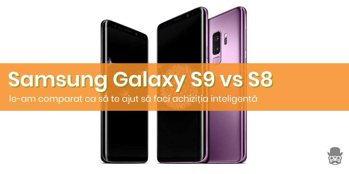 Samsung Galaxy S9 VS Galaxy S8: Merita upgrade-ul? 138