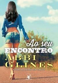 11-Ao Seu Encontro - Rosemary Beach #11 - Abbi Glines