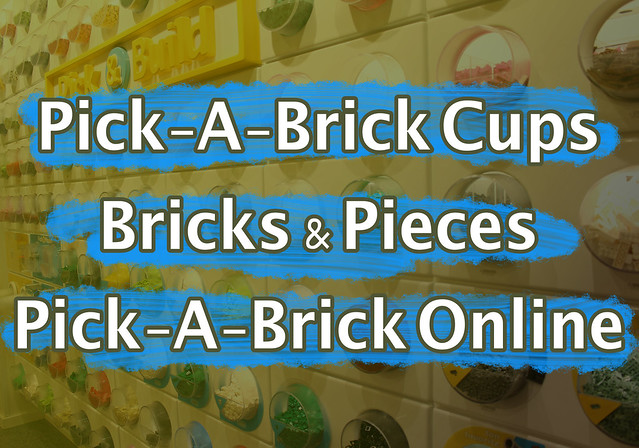 Pick-A-Brick Cups, Bricks and Pieces, and Pick-A-Brick Online