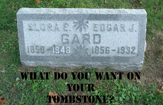 What do you Want on Your Tombstone?