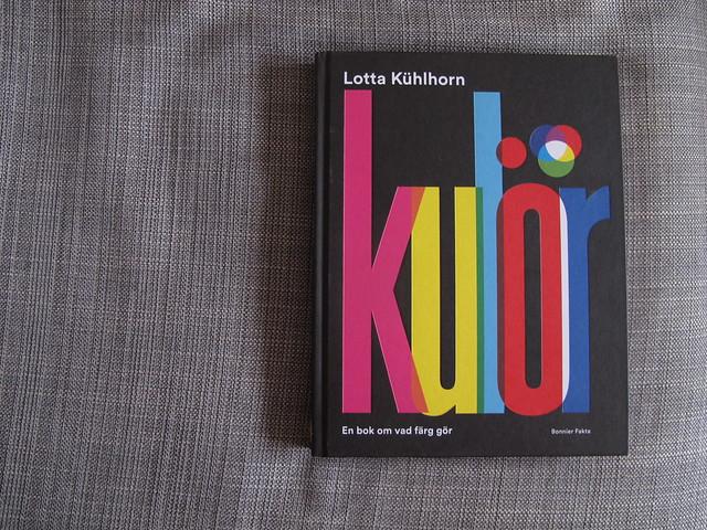kulör: en bok om vad färg gör av lotta kühlhorn