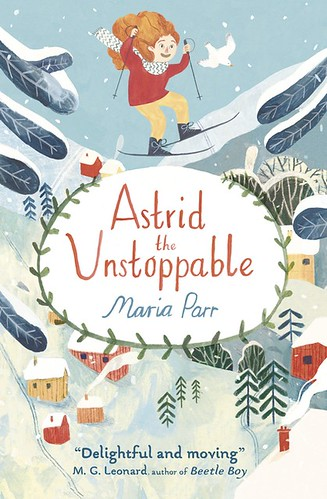 Maria Parr, Astrid the Unstoppable