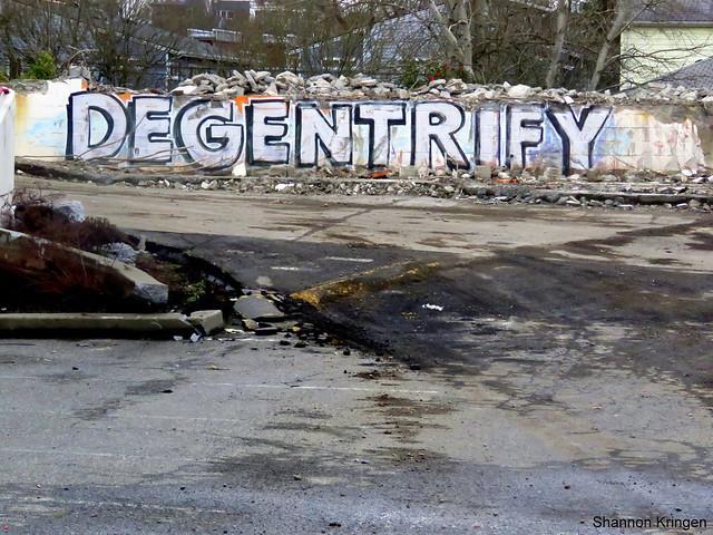 DEGENTRIFY
