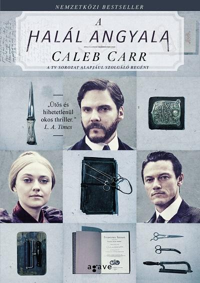 Caleb Carr: A halál angyala (Agave Könyvek, 2018)