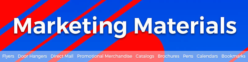 Marketing Materials Flyers Door Hangers Direct Mail Mailers Promotional Merchandise Custom Gifts Catalogs Brochures Booklets Pens Calendars Bookmarks Rack Cards