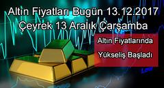 Altın Fiyatları Bugün 13.12.2017 – Çeyrek 13 Aralık Çarşamba