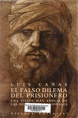 Luis Cañas, El falso dilema del priosinero