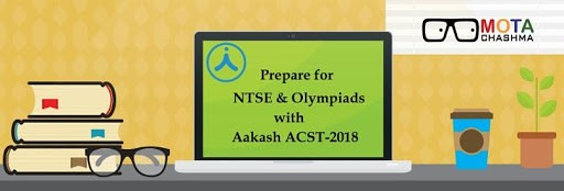 Prepare for NTSE, Olympiads with Aakash ACST 2018