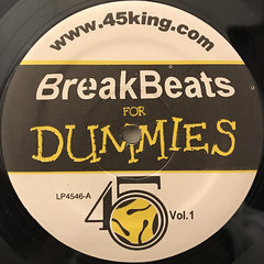 THE 45 KING:BREAKBEATS FOR DUMMIES(LABEL SIDE-A)