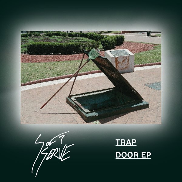 Soft Serve - Trap Door EP