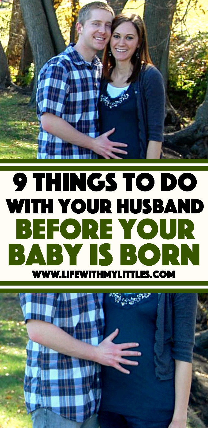 9 Things to Do With Your Husband Before Your Baby is Born: a list of great ideas to do with your husband while you are pregnant that you won't be able to do when your baby is born!