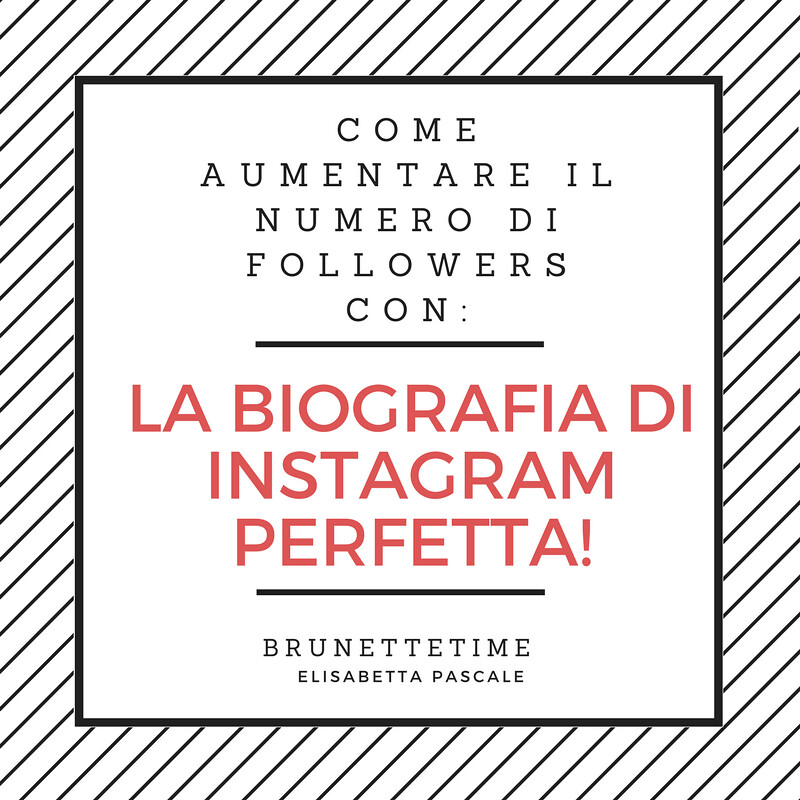 instagram come aumentare il numero di followers con la biografia perfetta