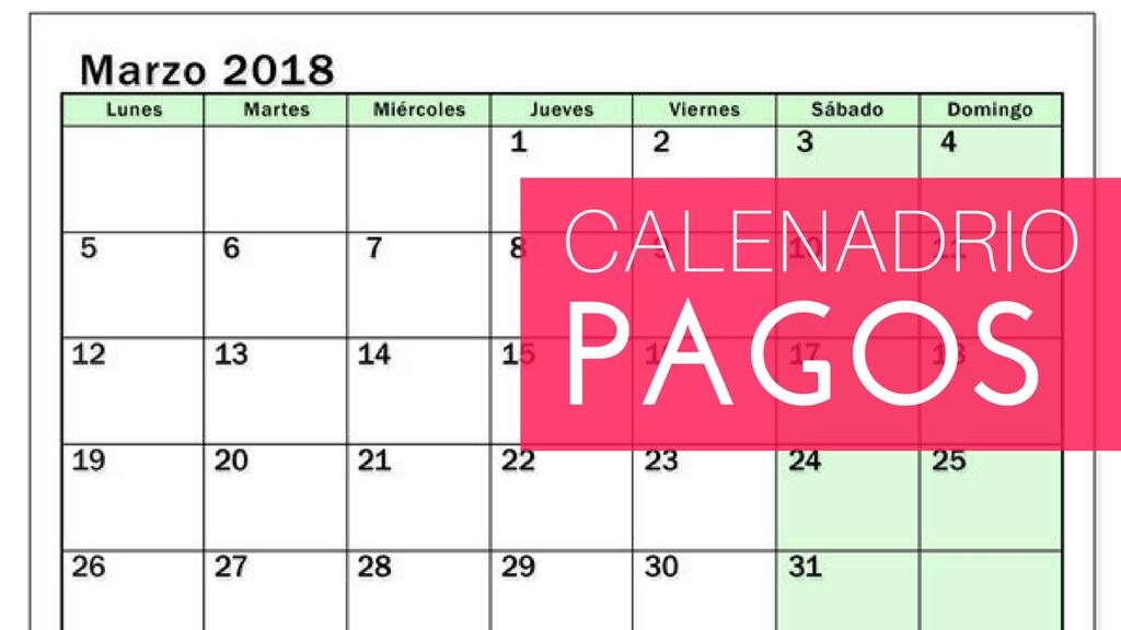 Cuándo y Dónde Cobro Marzo 2018